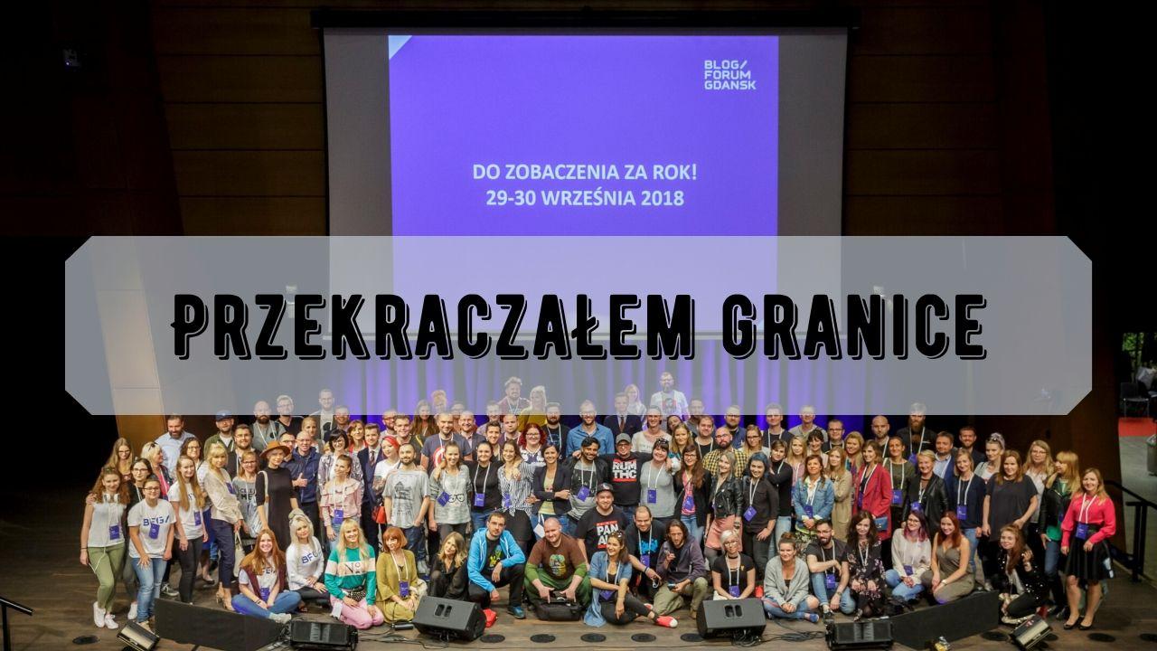 Przekraczałem granice na Blog Forum Gdańsk